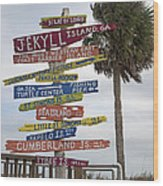 Jekyll Island Where To Go Wood Print