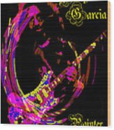 Jerry Garcia Painter Of Masterpieces Wood Print