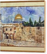Jerusalem Cradle Of Civilization Wood Print