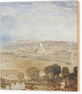 Jerusalem From The Mount Of Olives Wood Print by Joseph Mallord William Turner