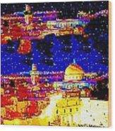 Jerusalem Maala Ve Mata Wood Print