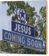 Jesus Coming Soon Wood Print