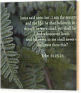 Jesus Is The Resurrection And The Life Wood Print