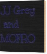 Jj Grey And Mofro In Blue Neon Wood Print
