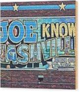 Joe Knows Nashville Wood Print