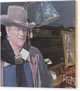 John Wayne Tall In The Saddle Homage 1944 Cardboard Cut-out  Tombstone Arizona 2004 Wood Print