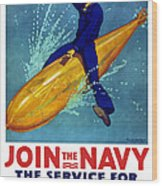 Join The Navy The Service For Fighting Men  Wood Print