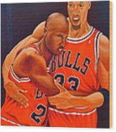 Jordan And Pippen Wood Print
