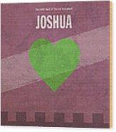 Joshua Books Of The Bible Series Old Testament Minimal Poster Art Number 6 Wood Print