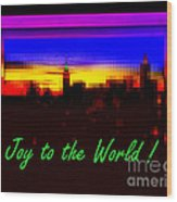 Joy To The World - Empire State Christmas And Holiday Card Wood Print