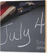 July 4 Sign On Chalkboard Wood Print