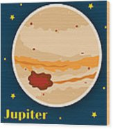 Jupiter Wood Print by Christy Beckwith