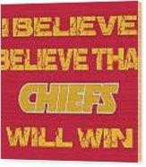 Kansas City Chiefs I Believe Wood Print