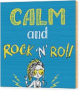 Keep Calm And Rock And Roll , Hand Wood Print