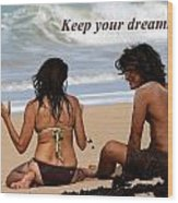 Keep Your Dreams Alive Wood Print