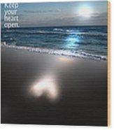 Keep Your Heart Open Wood Print by Jeffery Fagan