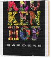 Keukenhof Gardens The Poster Wood Print