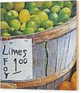 Key Limes Ten For A Dollar Wood Print