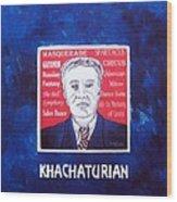 Khachaturian Wood Print