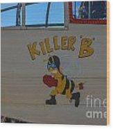 Killer B Wood Print