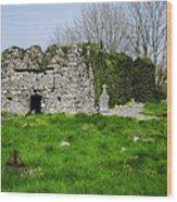 Kilmore Church Ruins - Founded By St Patrick - Ballina Co Mayo Wood Print