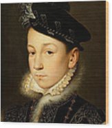 King Charles Ix Of France Wood Print