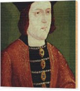 King Edward Iv Of England Wood Print