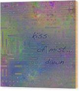 Kiss Of Mist Haiga Wood Print
