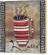 Kitchen Cuisine Hot Cuppa Coffee Cup Mug Latte Drink By Romi And Megan Wood Print