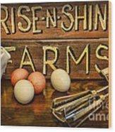 Kitchen  Rise And Shine Wood Print