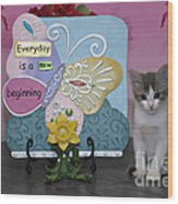 Kitty Says Every Day Is A New Beginning Wood Print