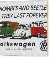 Kombis And Beetles Last Forever Wood Print