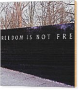 Korean War Veterans Memorial Freedom Is Not Free Wood Print