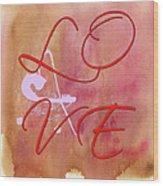 L O V E Script With Heart Wood Print