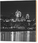 La Chateau Frontenac In Black And White Wood Print