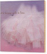 La Langage Cache De L'ame Wood Print