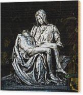 La Pieta Wood Print