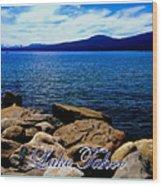 Lake Tahoe Magic Wood Print