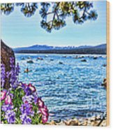 Lake View On Lake Tahoe By Diana Sainz Wood Print