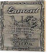 Lamont Grand Vin De Bordeaux  Wood Print