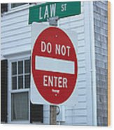 Law Street Do Not Enter Wood Print
