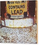 Lead Only Wood Print