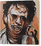 Leatherface Unleashed Wood Print
