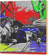 Leif Erickson Cameron Mitchell  Mark Slade Number 2 The High Chaparral Set Old Tucson Az 1969-2008 Wood Print