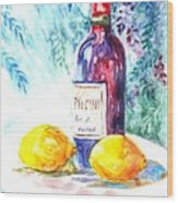Lemons And Wine And A Little Sunshine Wood Print by Carol Wisniewski