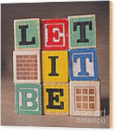 Let It Be Wood Print