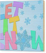 Let It Snow Freehand Drawn Text With Snowflakes Color Wood Print