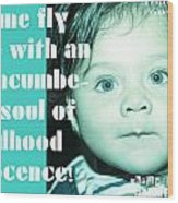 Let Me Fly With An Unencumbered Soul Of Childhood Innocence Wood Print
