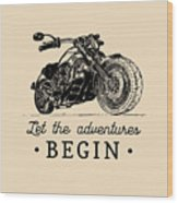 Let The Adventures Begin Inspirational Wood Print