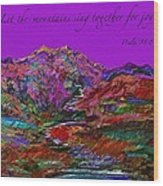 Let The Mountains Sing Wood Print